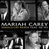 Angels Cry Remix (feat. Ne-Yo) - Single, Mariah Carey