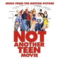 Not Another Teen Movie - Official Soundtrack