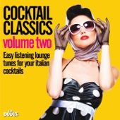 Cocktail Classics, Vol. 2 (Easy Listening Lounge Tunes for Your Italian Cocktails)