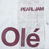 Olé - Single, Pearl Jam