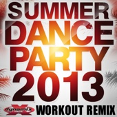 Summer Dance Party 2013 (60 Minute Non-Stop DJ Mix) [133-136 BPM]