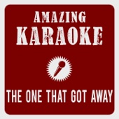 The One That Got Away (Karaoke Version) [Originally Performed By Katy Perry]