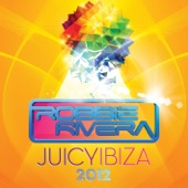 Juicy Ibiza 2012 (Mixed By Robbie Rivera)
