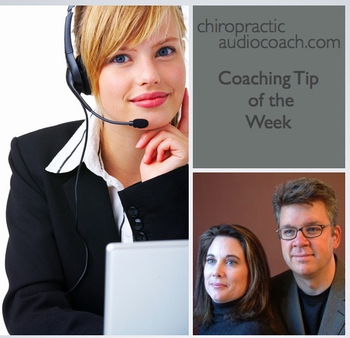 The Chiropractic Audio Coach, Coaching Tip of the Week