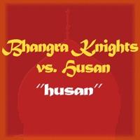 BHANGRA KNIGHT - Husan - Husan