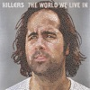 The World We Live In - Single, The Killers