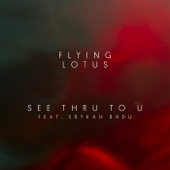 See Thru to U (feat. Erykah Badu) - Single cover art