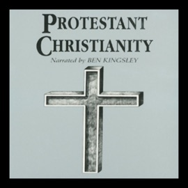 Protestant Christianity (Unabridged) - Dr. Dale A. Johnson mp3 listen download