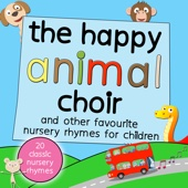 The Happy Animal Choir and Other Favourite Nursery Rhymes for Children