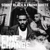 Frank White & Sonny Black - Eine Chance / Zu Gangsta