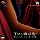 The Path of Light (Ritual Music of the Tibetan Bon)