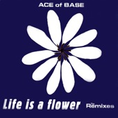 Life Is a Flower (The Remixes)