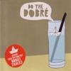 Do the Dobré ... Again!