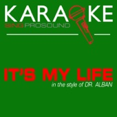 It's My Life (In the Style of Dr. Alban) [Karaoke with Background Vocal]