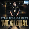 We Global, DJ Khaled
