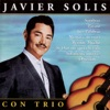 Javier Solis Con Trio, Javier Solis