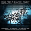Music from the Batman Trilogy - Batman Begins / The Dark Knight / The Dark Knight Rises, London Music Works & The City of Prague Philharmonic Orchestra