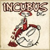 Dig - Single, Incubus