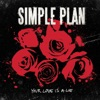 Your Love Is a Lie - EP, Simple Plan