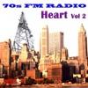 70s FM Radio: Heart, Vol 2 (Live), Heart