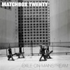 Exile On Mainstream (Deluxe Version), Matchbox Twenty