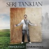 Imperfect Harmonies (Deluxe Version), Serj Tankian