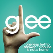 One Less Bell to Answer / A House Is Not a Home (Glee Cast Version) [feat. Kristin Chenoweth] - Single