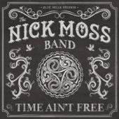 Nick Moss Band - Time Ain't Free artwork