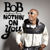 Nothin' On You (feat. Bruno Mars) - EP, B.o.B