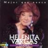 Mejor Que Nunca, Helenita Vargas