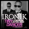 Tiny Dancer (Hold Me Closer) [Radio Edit] {feat. Chipmunk and Elton John} - Single, Ironik