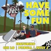 Have Some Fun (feat. Cee Lo, Pitbull & Juicy J) - DJ Felli Fel
