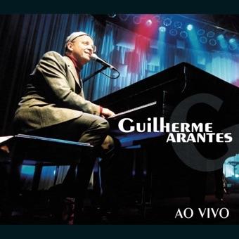 Guilherme Arantes: Ao Vivo – Guilherme Arantes