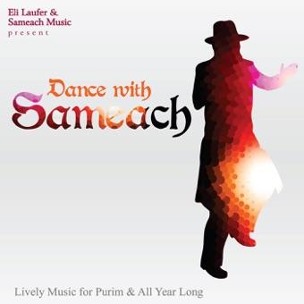 Dance With Sameach: Lively Music for Purim & All Year Long – Eli Laufer, Yechiel Lichtiger & Moshe Weintraub