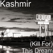 (Kill For) This Dream - Single