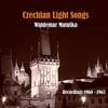 Czechian Light Songs / Recordings 1960 - 1965