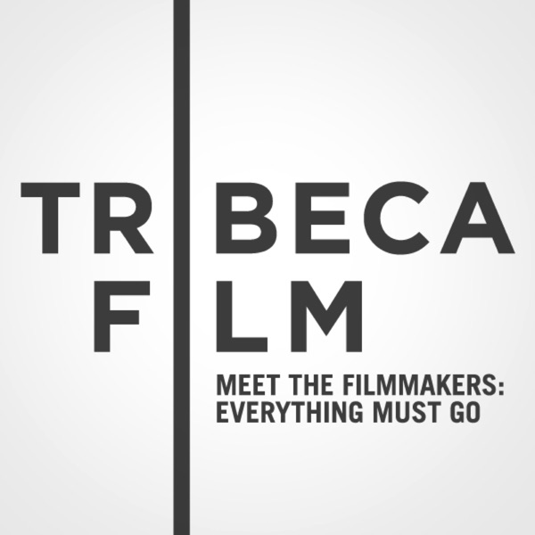 "Tribeca Film Festival: Meet the Filmmakers: ""Everything Must Go"""