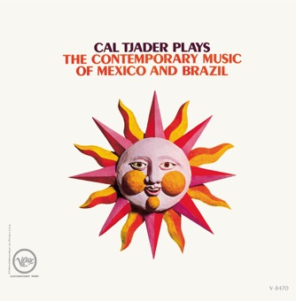Cal Tjader Plays: The Contemporary Music of Mexico and Brazil – Cal Tjader