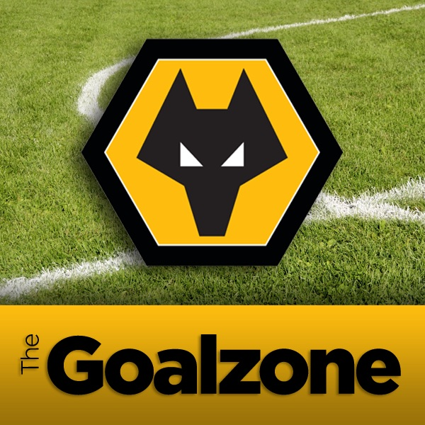 The Goalzone: Wolves Podcast