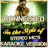 Connected (In the Style of Stereo Mc's) [Karaoke Version]