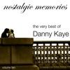 The Very Best of Danny Kaye - Nostalgic Memories, Vol. 10, Danny Kaye