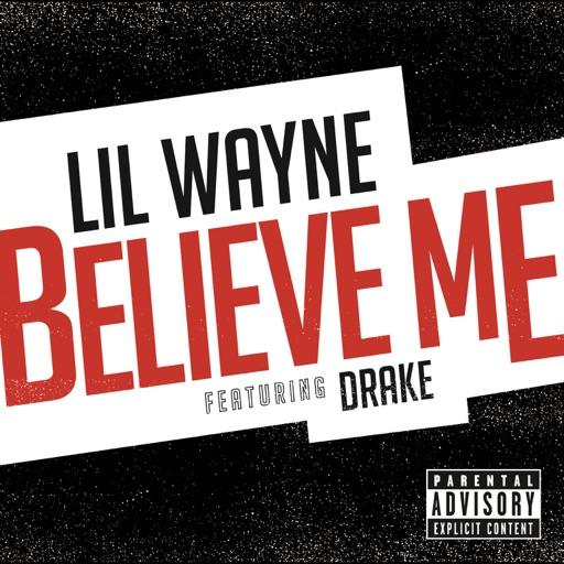 Believe Me (feat. Drake) - Lil Wayne