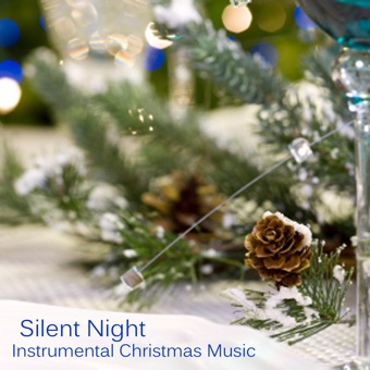 Silent Night – Instrumental Christmas Music – Instrumental Christmas Music