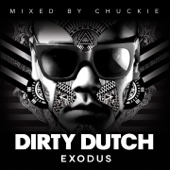 Dirty Dutch Exodus (Mixed By Chuckie)