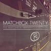 The Matchbox Twenty Collection, Matchbox Twenty