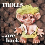 Trolls...Are Back