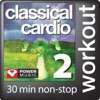 Classical Cardio 2: 30 Min Non-Stop Workout - 128bpm for Walking, Cardio Machines, and General Fitness