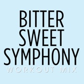 Bitter Sweet Symphony (Workout Extended Remix)