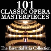 101 Classic Opera Masterpieces - the Essential Aria Collection