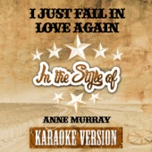 I Just Fall in Love Again (In the Style of Anne Murray) [Karaoke Version]